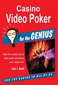 Casino Video Poker for the GENIUS by Linda Nowell
