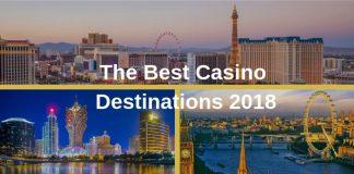 The Best Casino Destinations 2018