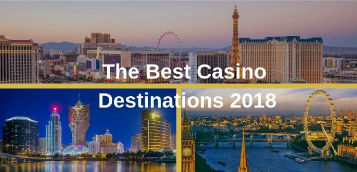The Best Casino Destinations 2018